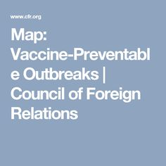 Map: Vaccine-Preventable Outbreaks | Council of Foreign Relations