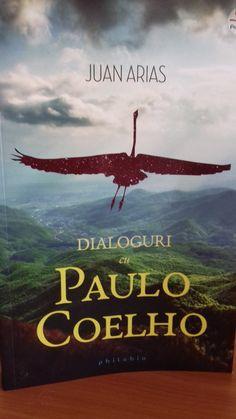 Juan Arias-Dialoguri cu Paulo Coelho/ Editura Philobia