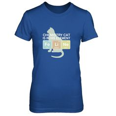 Now available on our store: Chemistry Cat Is ... Check it out now! http://greatfamilystore.com/products/chemistry-cat-is-in-his-element-t-shirt-tank-top?utm_campaign=social_autopilot&utm_source=pin&utm_medium=pin