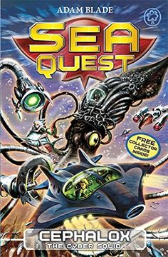 Sea Quest: 1: Cephalox the Cyber Squid: Amazon.co.uk: Adam Blade: 9781408318485: Books