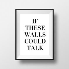 If these walls could talk - Typography Digital Print. Instant Download, Printable art.