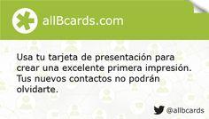 Usa tu tarjeta de presentación para crear una excelente primera impresión. Tus nuevos contactos no podrán olvidarte. www.allBcards.com