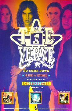 The Verve released No Come Down as a compilation album to coincide with their slot on the Lollapalooza tour during the summer of This. The Staple Singers, Noah And The Whale, Laura Marling, The Chemical Brothers, Emeli Sande, The Verve, Music Flyer, Britpop, Northern Soul