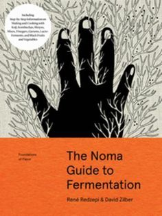 The Noma Guide to Fermentation: Including koji, kombuchas. Fermentation is already building as the most significant new direction in food (and health). With The Noma Guide to Fermentation, it's about to be taken to a whole new level. Best Healthy Cookbooks, Healthy Cook Books, David Chang, Yotam Ottolenghi, Good Books, Books To Read, Amazing Books, Atlanta Journal, The Daily Beast