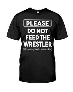Please Do Not Feed The Wrestler shirts, apparel, posters are available at LoveTeeShop. Wrestling Mom Shirts, Funny Wrestling, Wrestling Quotes, Baseball Mom Shirts, Sports Shirts, Sports Mom, Vinyl Shirts, Shirt Ideas, Alpha Gym