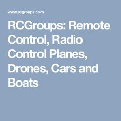RCGroups: Remote Control, Radio Control Planes, Drones, Cars and Boats