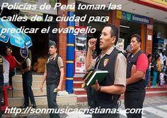 Policías de Perú toman las calles de la ciudad para predicar el evangelio