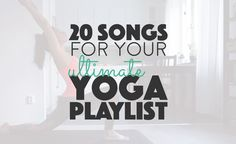 Popular songs to get in the right mood for yoga, add these tracks to your playlist. Find the best songs for your ultimate yoga playlist.