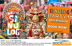 Viva Señor Sto. Niño! Pit Señor 2015! ‪#‎Sinulog‬ ‪#‎Party‬! Avail of our 10% Discount on ‪#‎Minivan‬ MT ‪#‎SelfDrive‬ Rental. Call us of inquiries @ 32 2604995, 0917 5400159, 0925 5116111, 0918 9456960, iwillbe@saferidecarrental.com, www.saferidecarrental.com