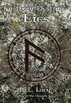 Firstborn Destinies - Lies by M.L. Lacy https://www.amazon.com/dp/B01B9MAYQW/ref=cm_sw_r_pi_dp_x_2hZOybND0TFJ0
