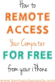 How To Remotely Access Your Computer from your Phone for free