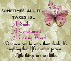 Sometimes all it takes is. a smile, a compliment, and a caring word. It's anything that lift's another person. Bible Verses Quotes, Words Quotes, Life Quotes, Status Quotes, Sayings, Wisdom Quotes, Quotes Quotes, Relationship Quotes, Qoutes