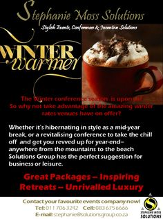 Sensational winter conference rates - let us impress you with our quick turn around time, and professional service! Stephanie Moss Solutions - Stylish Events, Conferences and Incentive Solutions. www.solutionsgroup.co.za 0117063242