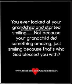 Yes, yes I have and yes so blessed. My Children Quotes, Quotes For Kids, Great Quotes, Me Quotes, Funny Quotes, Inspirational Quotes, Grandkids Quotes, Quotes About Grandchildren, Smile Because