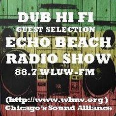 Dub Hi Fi - Echo Beach Radio Show Guest Mix