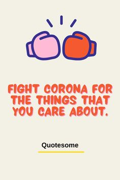 You're a fighter. You took a punch from Corona. It's time to punch back. Warrior Quotes, Slogan, Warriors, Free Images, Punch, Take That, Corona, Fighter Quotes, Military History