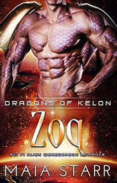 Books ~ Science Fiction Romance | Zoq (Dragons Of Kelon, Book 3), by Maia Starr