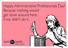 Happy Administrative Professional day too all of my fellow miracle workers!!   Phoebe is the best boss i have ever had!!!