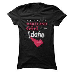 Maryland Girl in an Idaho world - State Map T Shirt, Hoodie, Sweatshirt