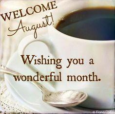 Welcome August! via www.Facebook.com/FionaChilds