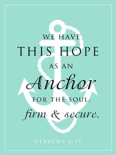 Christ is our hope. my absolute favorite verse