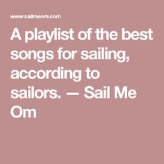 A playlist of the best songs for sailing, according to sailors. — Sail Me Om