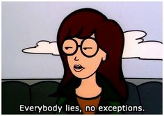 words of wisdom from Daria..loved this show..whyyy is it not still on?!