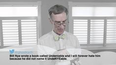 Bill Nye Reading Mean Tweets About Himself.   Seriously, who can be mean to Bill Nye the science guy?!   UndeNYEable lol