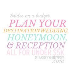 A destination wedding, honeymoon and reception all for under $5,000...yes, really. ,