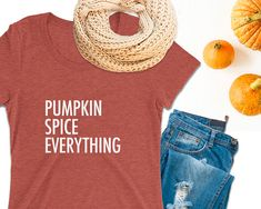 4afe79c83 Items similar to Pumpkin Spice Everything Shirt Pumpkin Spice Latte Shirt  Team Pumpkin Spice Shirt Pumpkin Spice Shirt Pumpkin Spice T-shirt Fall  Shirts on ...