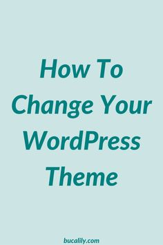 How To Change Your WordPress Theme (Tutorial)