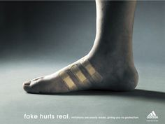 Adidas ad: fake hurts real. I'll never buy another pair of Nikes. They were utterly uncomfortable, gave me blisters and stretched out after 2 months! What type of running shoe stretches?!
