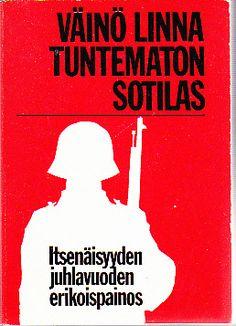 Väinö Linna: Tuntematon sotilas.