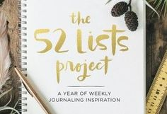 52 lists project. This is wonderful! Great way to keep up with goals and motivations. Memories, etc...