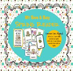 See & Say Spring Reader {Common Core Aligned}  19 pages  A fun spring booklet with practice pages for writing simple Spring words.  http://www.teacherspayteachers.com/Product/See-Say-Spring-Reader-Common-Core-Aligned