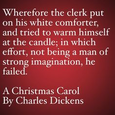 My Favorite Quotes from A Christmas Carol #4 …not being a man of strong imagination, he failed.... #christmas