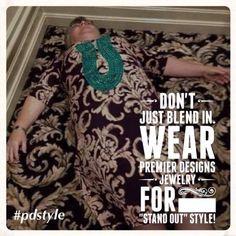 {Don't just blend in} ~ Wear Premier Designs Jewelry! #pdstyle #pdlove #premierdesignsjewelry