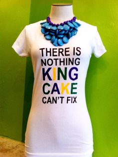 Fleurty Girl - Everything New Orleans - King Cake Fix Tee, $25. Available in female and unisex sizes!
