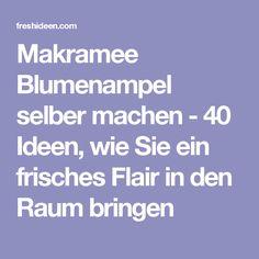 Makramee Blumenampel selber machen - 40 Ideen, wie Sie ein frisches Flair in den Raum bringen Upcycle, Diy, Cycling, Basteln, Learning, Ideas, Hand Crafts, Build Your Own, Biking