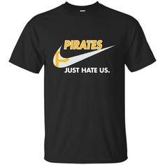 Pittsburgh Pirates T shirts Just Hate Us Hoodies Sweatshirts