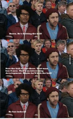My feelings about football expressed by the IT crowd.