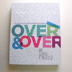 Over & Over by Mike Perry - handdrawn pattern book.