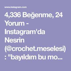 """4,336 Beğenme, 24 Yorum - Instagram'da Nesrin (@crochet.meselesi): """"bayıldım bu modele➡ @geertje1310 sayfasindan alindi. . . .. . . . . . . . . . . . .#handmade…"""""""