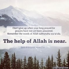 "From the Quran: Help of Allah ""Unquestionably, the help of Allah is near."" ~ Surah Al-Baqarah Allah Islam, Islam Quran, Quran Verses, Quran Quotes, Islamic Inspirational Quotes, Islamic Quotes, Arabic Quotes, Islamic Teachings, Hd Quotes"