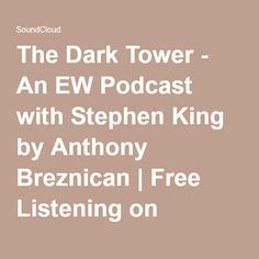 The Dark Tower - An EW Podcast with Stephen King by Anthony Breznican | Free Listening on SoundCloud