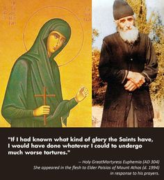 Saint Euphemia the Great Martyr (Feast Day - September 16 and July Elder Paisios directed the nuns of Saint John the Theologian Monas. Christian Love, Christian Quotes, Christian Living, Day Of Pentecost, True Faith, Saint Quotes, Religious Images, Father Quotes, Orthodox Christianity