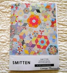 Loose Threads: I'm Smitten with the Smitten Quilt