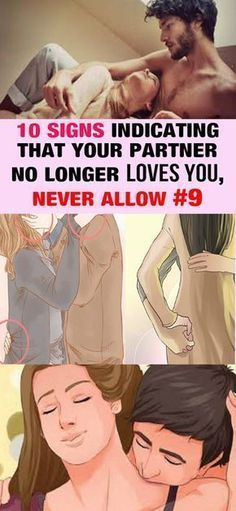 10 SIGNS INDICATING THAT YOUR PARTNER NO LONGER LOVES YOU, NEVER LET THE # 9....