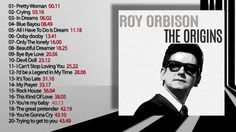 Roy Orbison - THE ORIGINS (FULL ALBUM)