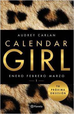 "Serie: Calendar Girl ""Tu próxima obsesión"" de Audrey Carlan"